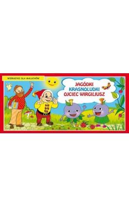 Jagódki Krasnoludki Ojciec Wirgiliusz Wierszyki dla maluchów - Praca zbiorowa - Ebook - 978-83-7898-457-3
