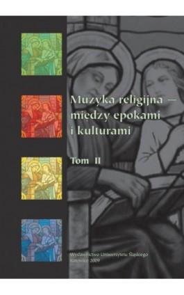 Muzyka religijna – między epokami i kulturami. T. 2 - Ebook - 978-83-8012-566-7