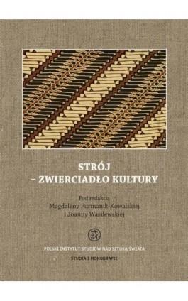 Strój - zwierciadło kultury - Magdalena Furmanik-Kowalska - Ebook - 978-83-62737-39-0
