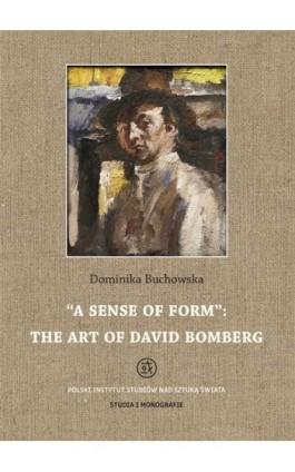 A sense of form the art of David Bomberg - Dominika Buchowska - Ebook - 978-83-62737-97-0