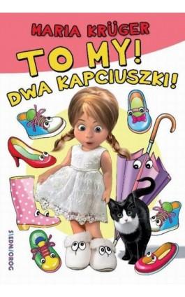 To my! Dwa kapciuszki! - Maria Krüger - Ebook - 978-83-7791-961-3