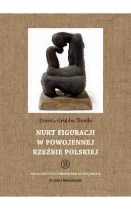 Nurt figuracji w powojennej rzeźbie polskiej - Dorota Grubba-Thiede - Ebook - 978-83-62737-95-6