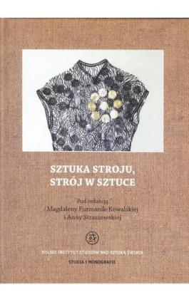 Sztuka stroju, strój w sztuce - Magdalena Furmanik-Kowalska - Ebook - 978-83-65480-11-8