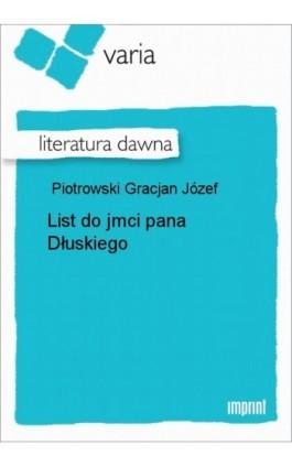 List do jmci pana Dłuskiego - Gracjan Józef Piotrowski - Ebook - 978-83-270-1379-8