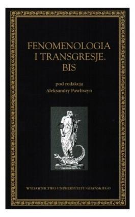 Fenomenologia i transgresje. Bis - Aleksandra Pawliszyn - Ebook - 978-83-7865-057-7