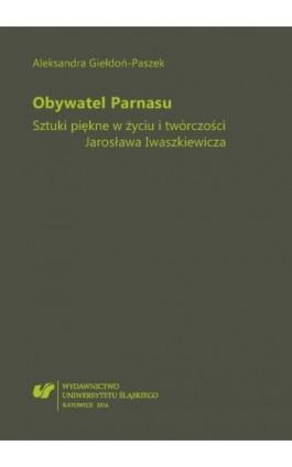 Obywatel Parnasu - Aleksandra Giełdoń-Paszek - Ebook - 978-83-8012-026-6
