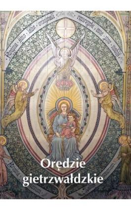 Orędzie gietrzwałdzkie - Krzysztof Bielawny - Ebook - 978-83-652-1029-6