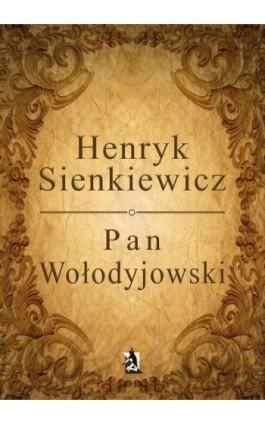 Pan Wołodyjowski - Henryk Sienkiewicz - Ebook - 978-83-7900-686-1
