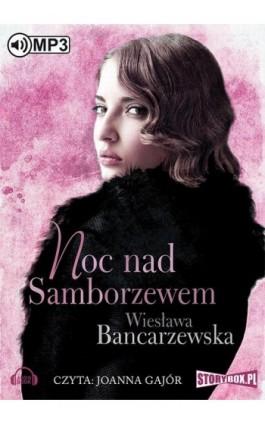Noc nad Samborzewem - Wiesława Bancarzewska - Audiobook - 978-83-7927-620-2