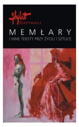 Memłary i inne teksty przy życiu i sztuce - Zbylut Grzywacz - Ebook - 978-83-242-1104-3