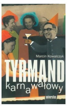 Tyrmand karnawałowy - Marcin Kowalczyk - Ebook - 978-83-242-1018-3