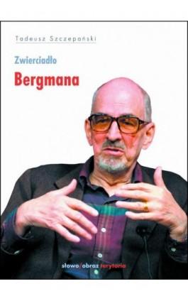 Zwierciadło Bergmana - Tadeusz Szczepański - Ebook - 978-83-7453-184-9