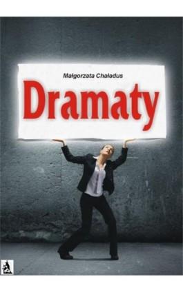 Dramaty - Małgorzata Chaładus - Ebook - 978-83-7900-198-9