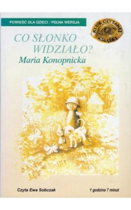 Co słonko widziało? - Maria Konopnicka - Audiobook - 978-83-7699-091-0