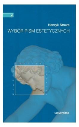 Wybór pism estetycznych - Henryk Struve - Ebook - 978-83-242-1443-3