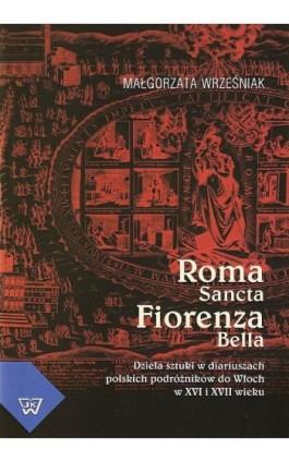 Roma Sancta Fiorenza Bella - Małgorzata Wrześniak - Ebook - 978-83-7072-615-7