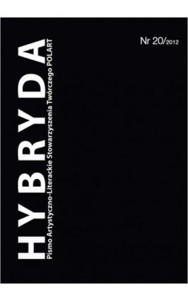 Hybryda Pismo Artystyczno-Literackie Stowarzyszenia Twórczego POLART Nr 20/2012 - Ebook