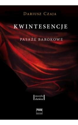 Kwintesencje - Dariusz Czaja - Ebook - 978-83-224-0981-7