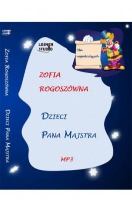 Dzieci pana Majstra - Zofia Rogoszówna - Audiobook - 978-83-61083-88-7