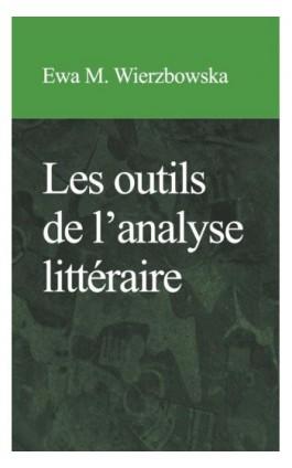 Les outils de l'analyse littérraire - Ewa M. Wierzbowska - Ebook - 978-83-7326-415-1