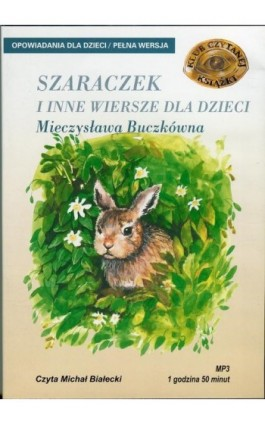 Szaraczek i inne wiersze dla dzieci - Mieczysława Buczkówna - Audiobook - 978-83-7699-871-8