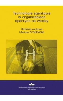 Technologie agentowe w organizacjach opartych na wiedzy - Mariusz Żytniewski - Ebook - 978-83-7875-253-0