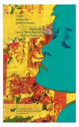 Ciało – muzyka – performans - Ebook - 978-83-226-3106-5