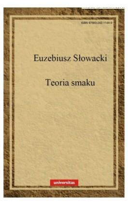 Teoria smaku w dziełach sztuk pięknych - Euzebiusz Słowacki - Ebook - 978-83-242-1144-9