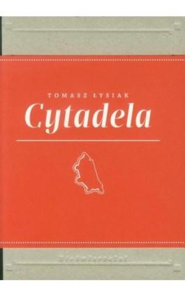 Cytadela. Nieśmiertelni - Tomasz Łysiak - Ebook - 978-83-63631-94-9