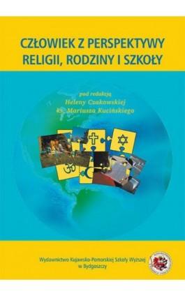 Człowiek z perspektywy religii, rodziny i szkoły - Ebook - 978-83-89914-66-8