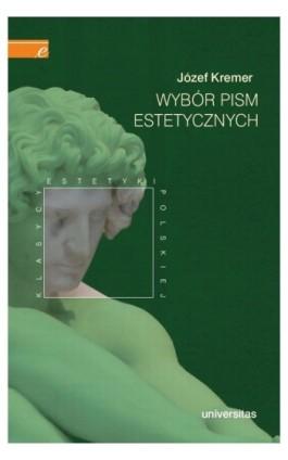 Wybór pism estetycznych - Józef Kremer - Ebook - 978-83-242-1504-1
