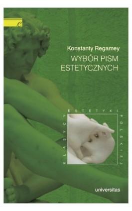 Wybór pism estetycznych - Konstanty Regamey - Ebook - 978-83-242-1507-2