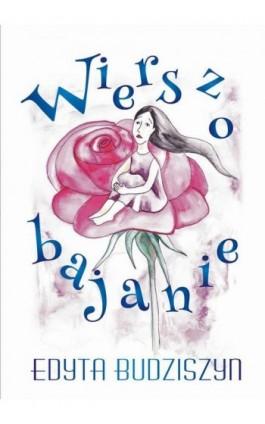 Wierszobajanie - Edyta Budziszyn - Ebook - 978-83-7900-642-7