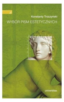 Wybór pism estetycznych - Konstanty Troczyński - Ebook - 978-83-242-2485-2