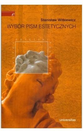 Wybór pism estetycznych - Stanisław Witkiewicz - Ebook - 978-83-242-1407-5