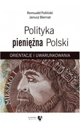 Polityka pieniężna Polski. Orientacje i uwarunkowania - Romuald Poliński - Ebook - 978-83-62644-20-9