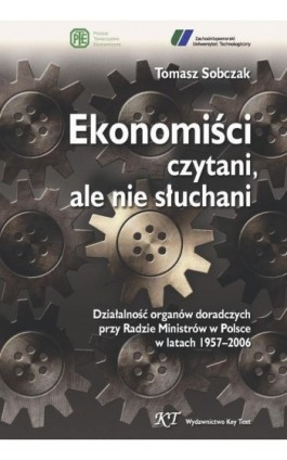 Ekonomiści czytani, ale nie słuchani - Tomasz Sobczak - Ebook - 978-83-87251-01-7