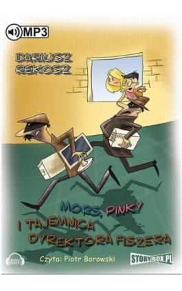 Mors, Pinky i tajemnica dyrektora Fiszera - Dariusz Rekosz - Audiobook - 978-83-7927-320-1