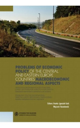 Problems of economic policy of the Central and Eastern Europe countries: macroeconomic and regional aspects. Problemy polityki e - Ebook - 978-83-231-3285-1