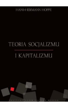 Teoria socjalizmu i kapitalizmu - Hans Hermann Hoppe - Ebook - 978-83-65086-00-6