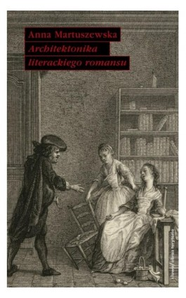 Architektonika literackiego romansu - Anna Martuszewska - Ebook - 978-83-7453-282-2