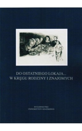 Do ostatniego lokaja... W kręgu rodziny i znajomych - Ebook - 978-83-7865-159-8