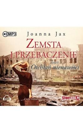 Zemsta i Przebaczenie Tom 2 Otchłań nienawiści - Joanna Jax - Audiobook - 978-83-7927-896-1