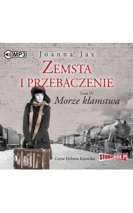 Zemsta i przebaczenie Tom 4 Morze kłamstwa - Joanna Jax - Audiobook - 978-83-65864-23-9