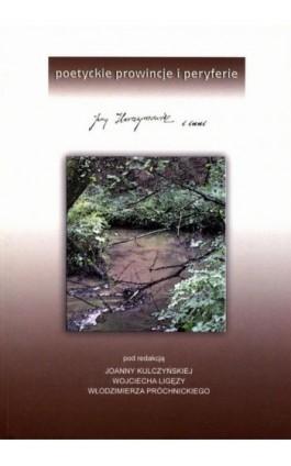 Poetyckie prowincje i peryferia. Jerzy Harasymowicz i inni - Ebook - 978-83-7638-464-1