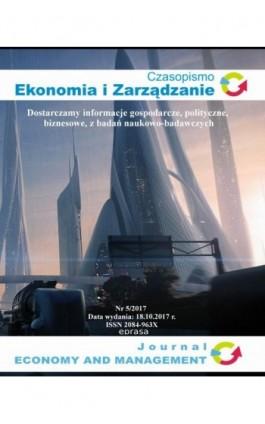 Czasopismo Ekonomia i Zarządzanie nr 5/2017 - Aleksandra Fudali - Ebook