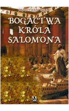 Bogactwa króla Salomona - Jonathan Gray - Ebook - 978-83-7900-023-4