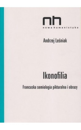 Ikonofilia - Andrzej Leśniak - Ebook - 978-83-64703-17-1
