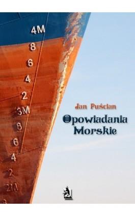 Opowiadania morskie - Jan Puścian - Ebook - 978-83-7900-032-6