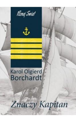Znaczy kapitan - Karol Olgierd Borchardt - Ebook - 978-83-7823-294-0